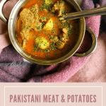Aloo Gosht Shorba – Pakistani Lamb and Potato Curry
