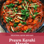 How To Make Prawn Karahi Masala – An Authentic Pakistani & Indian Tomato Based Curry Recipe